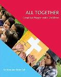 All Together: Creative Prayer with Children