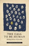 The Call to be Human: Making Sense of Morality