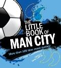 Little Book of Man City : More Than 185 Blue Moon Quotes!