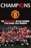 Champions: The Inside Story of Our Historic 19th League Title Triumph