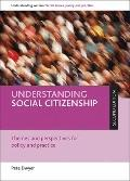 Understanding Social Citizenship: Themes and Perspectives for Policy and Practice (Understan...