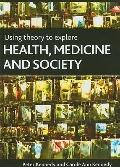 Exploring theories of health, illness and Society