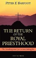 The Return of the Royal Priesthood: The 'something more' you've been looking for?