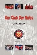 Our Club Our Rules