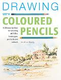 Drawing with Coloured Pencils: 16 Demonstrations for Drawing Still Lifes, Landscapes, Portra...