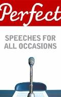 Perfect Speeches for All Occasions