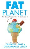 Fat Planet : Why the World Has Become Obese