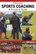 Effective Sports Coaching : A Practical Guide