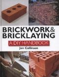 Brickwork and Bricklaying : A DIY Guide