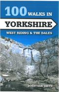 100 Walks in Yorkshire : West Riding and the Dales