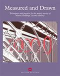 Measured and Drawn: Techniques and Practice for the Metric Survey of Historic Buildings, Sec...
