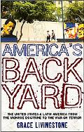 America's Backyard: The United States and Latin America from the Monroe Doctrine to the War ...