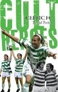 Celtic's Cult Heroes