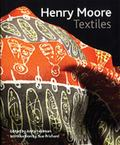 Henry Moore Textiles (Published in Association with The Henry Moore Foundation)