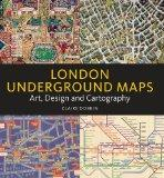 London Underground Maps : Art Design and Cartography