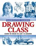 Drawing Class : Learn to Draw in Just 12 Lessons