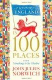 History of England in 100 Places: From Stonehenge to the Gherkin