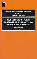 Michigan State University Contributions to International Business and Innovation