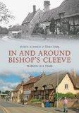 In and Around Bishop's Cleeve Through Time: A Second Selection