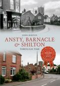 Ansty, Barnacle & Shilton Through Time