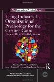 Using Industrial Organizational Psychology for the Greater Good: Helping Those Who Help Othe...