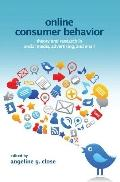 Online Consumer Behavior : Theory and Research in Social Media, Advertising and E-Tail