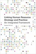 Linking Human Resource Strategy and Practice: An Integrated Framework (Matador Business)