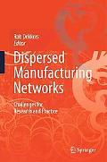 Dispersed Manufacturing Networks