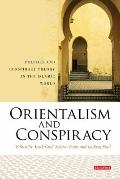 Orientalism and Conspiracy : Politics and Conspiracy Theory in the Islamic World