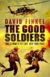 The Good Soldiers. David Finkel