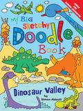 My Big Sketchy Doodle Book: Dinosaur Valley