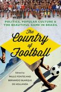 Country of Football : Politics, Popular Culture and the Beautiful Game in Brazil