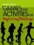 Games and Activities for Exploring Feelings with Children : Giving Children the Confidence t...