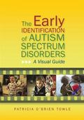 Early Identification of Autism Spectrum Disorders : A Visual Guide