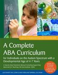 Complete ABA Curriculum for Individuals on the Autism Spectrum with a Developmental Age of 4...