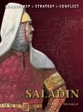 Saladin: The background, strategies, tactics and battlefield experiences of the greatest com...