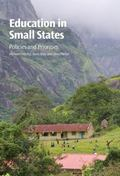 Education in Small States : Policies and Priorities