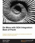 Do More with SOA Integration : Best of Packt Book