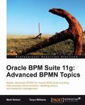 Oracle BPM Suite 11g : Advanced BPMN Topics