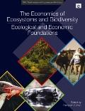 Economics of Ecosystems and Biodiversity : Ecological and Economic Foundations