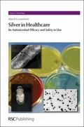 Silver in Healthcare : Its Antimicrobial Efficacy and Safety in Use