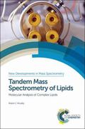 Tandem Mass Spectrometry of Lipids : Molecular Analysis of Complex Lipids