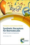 Synthetic Receptors for Biomolecules : Design Principles and Applications