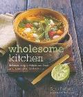 Wholesome Kitchen : Delicious Recipes with Beans, Lentils, Grains, and Other Natural Foods