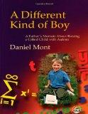 A Different Kind of Boy: A Father's Memoir About Raising a Gifted Child with Autism