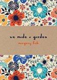 We Made a Garden