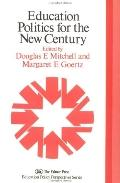 Education Politics for the New Century The Twentieth Anniversary Yearbook of the Politics of...