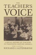 Teacher's Voice A Social History of Teaching in Twentieth-Century America