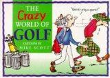 The Crazy World of Golf (Crazy World Ser)