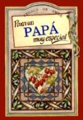 Para UN Pap Muy Especial/to a Very Special Dad